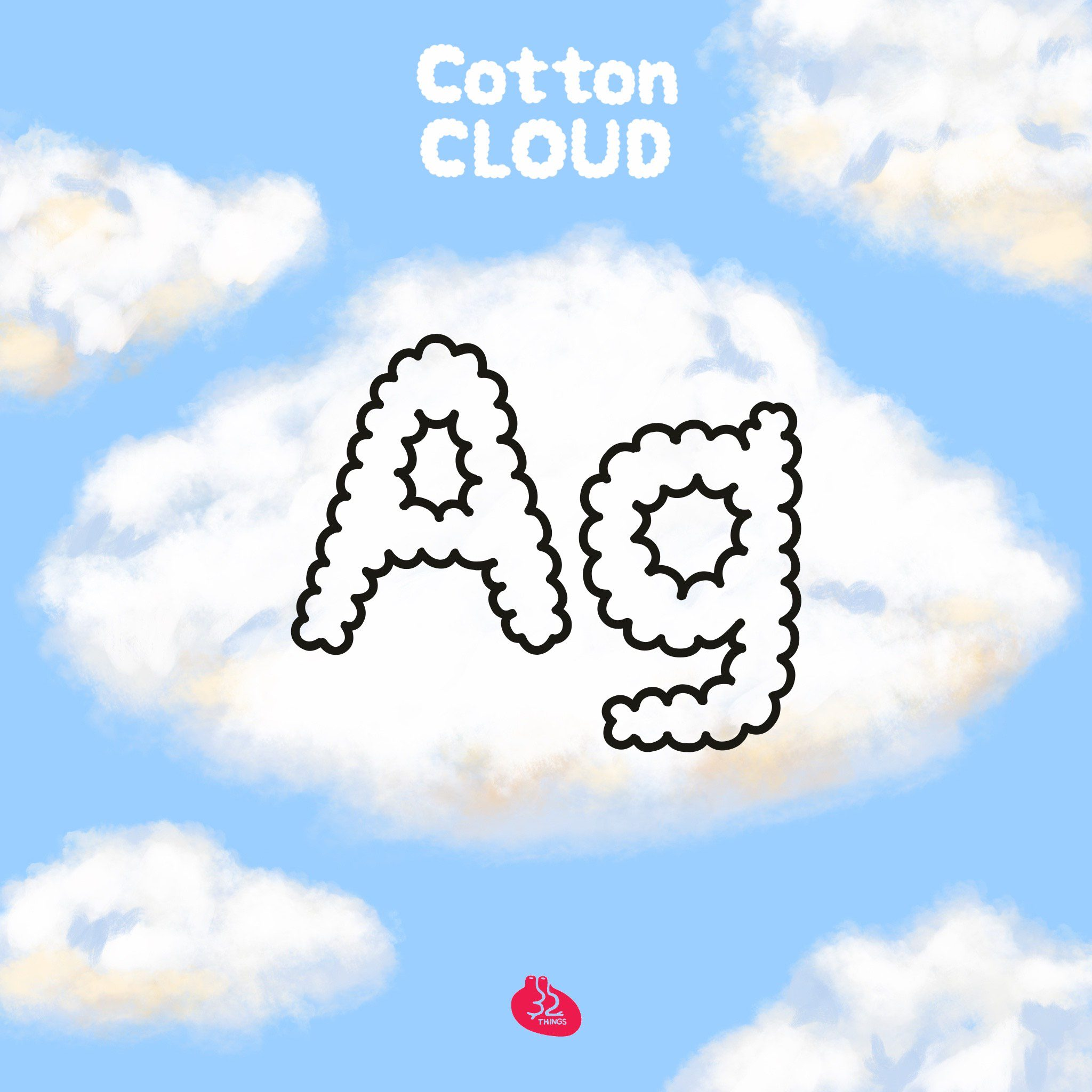 32 THINGS | FONT (Cotton CLOUD)